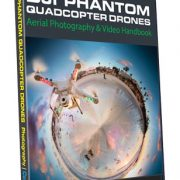 DJI Phantom quadcopter drones aerial photography and video handbook