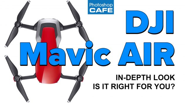 In Depth look at the DJI Mavic Air